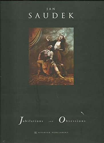 Jubilations and obsessions: Jan Saudek (photographer), Pierre Borhan (introduction)