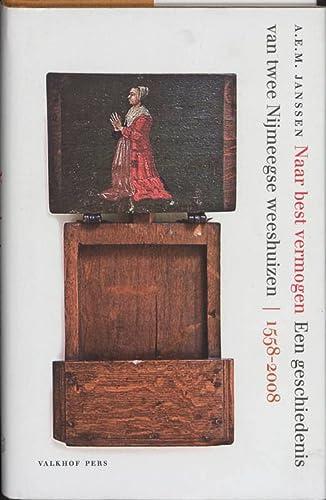 9789056253042: Naar best vermogen: een geschiedenis van twee Nijmeegse weeshuizen (1558-2008)