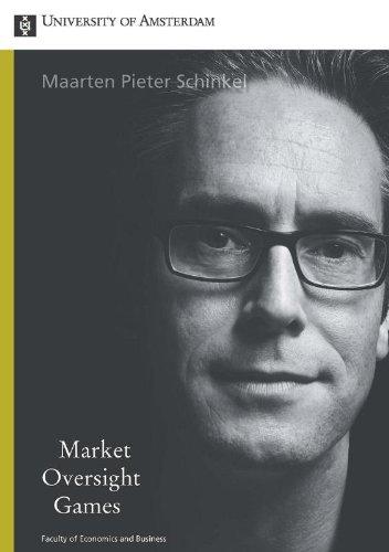 Market Oversight Games.: Schinkel, Maarten Pieter