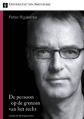 De persoon op de grenzen van het recht.: Rijpkema, Peter