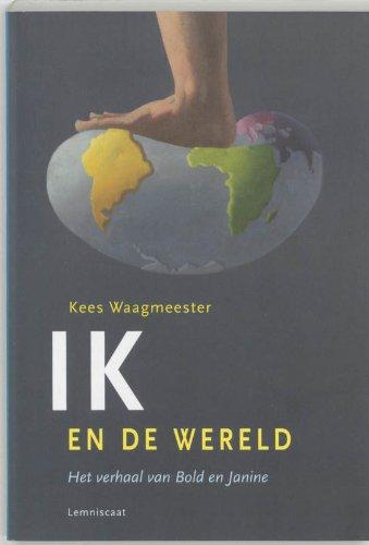 Ik en de wereld: het verhaal van Bold en Janine.: KEES WAAGMEESTER (1947-). JAN P. JUFFERMANS (1945...