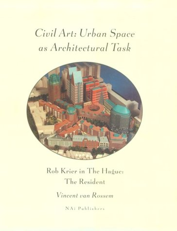 9789056620134: Civil Art: Urban Space as Architectural Task - Robert Krier in The Hague - The Resident