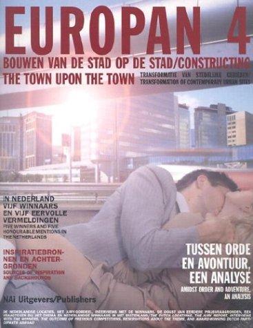 Europan 4: Bouwen Van De Stad Op De Stad/Constructing the Town upon th Town - Vos, Emmie