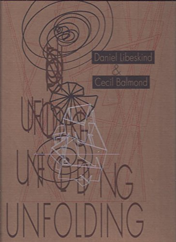 Unfolding: Libeskind, Daniel; Balmond, Cecil