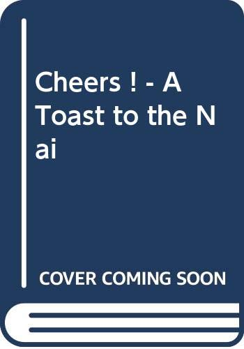 9789056620912: Cheers ! - A Toast to the Nai (English and Dutch Edition)