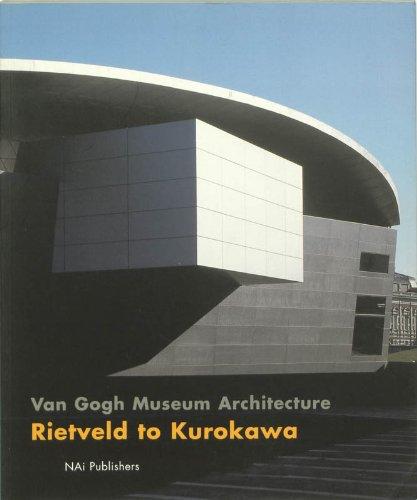 9789056621162: Van Gogh Museum Architecture: Rietveld to Kurokawa