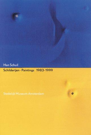 Han Schuil: Schilderijen--Paintings 1983-1999 - Bert Jansen, Dominic van den Boogerd, Han Schuil