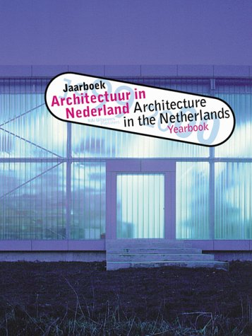 Architecture In The Netherlands - Yearbook 1999-2000: Hans Ibelings Bart Lootsma