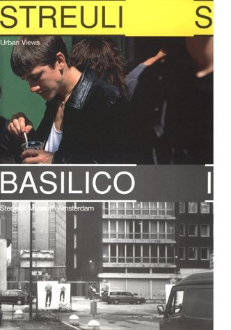 9789056621643: Beat Streuli and Gabriele Basilico: The Urban View