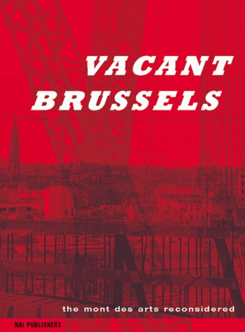 9789056621674: Vacant City: Brussels' Mont des Arts Reconsidered