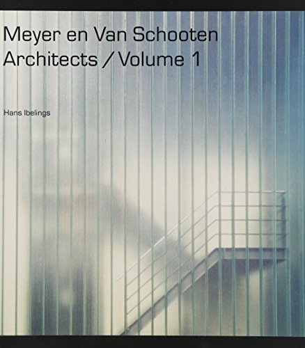 MEYER EN VAN SCHOOTEN ARCHITECTS VOLUME 1: HANS IBELINGS