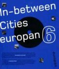 Europan 6: In Between Cities, Architectural Dynamics and New Urbanity