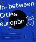 Europan 6: In between Cities (CD Included): Schrofer, Janwillem; Anne Hoogewoning; Emmie Vos