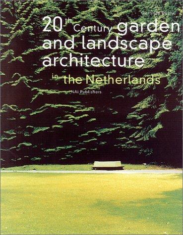 20th CENTURY GARDEN AND LANDSCAPE ARCHITECTURE IN THE NETHERLANDS: GERRITJAN DEUNK