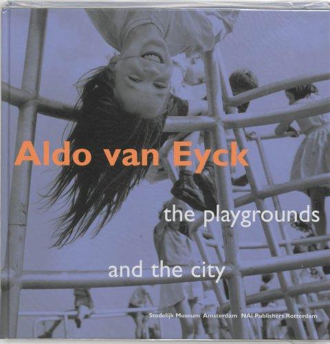 9789056622497: Aldo Van Eyck: Designing For Children, Playgrounds