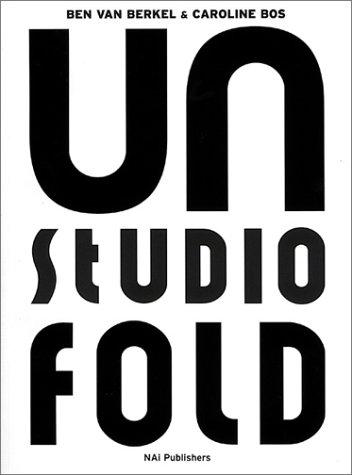 UN Studio : UNFOLD: Edelkoort, Lidewij; Leach,