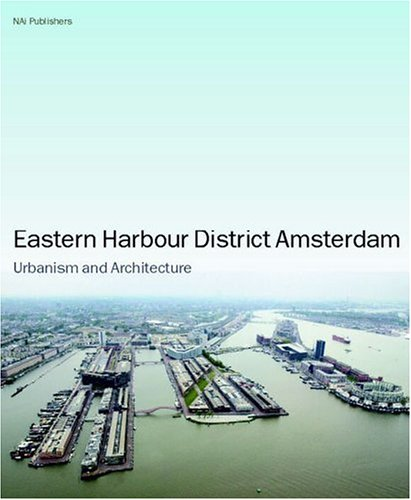 9789056623074: Eastern Docklands Amsterdam: Urbanism and Architecture