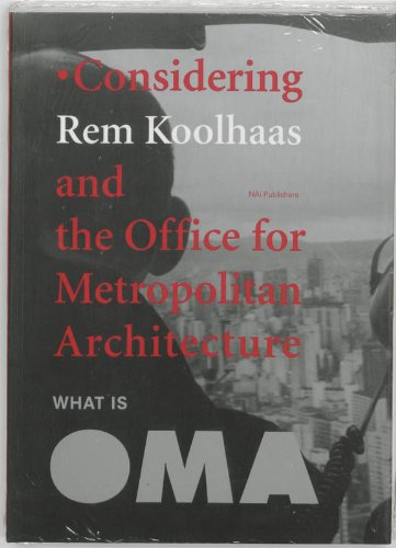 9789056623494: What Is Oma: Considering Rem Koolhaas and the Office for Metropolitan Architecture