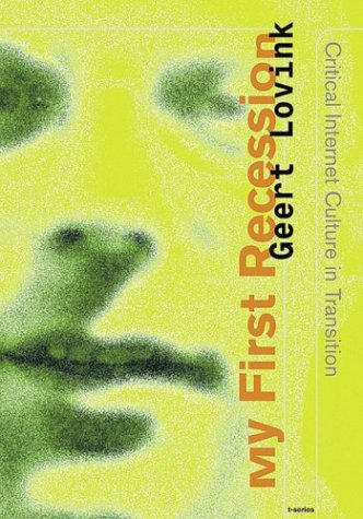9789056623531: My First Recession: Critical Internet Culture in Transition