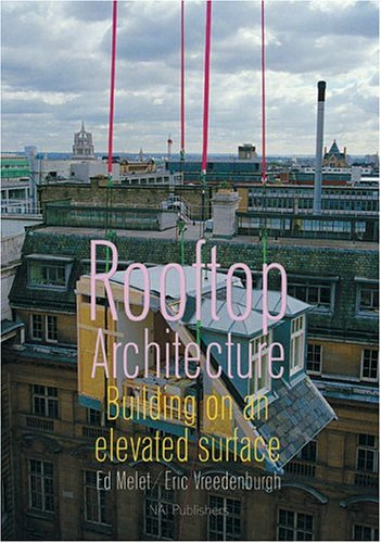 9789056623623: Rooftop Architecture: Building On An Elevated Surface