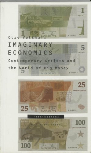 9789056624019: Imaginary Economics: Contemporary Artists and the World of Big Money: Fascinations