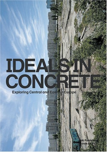 9789056624033: Ideals In Concrete: Exploring Central and Eastern Europe