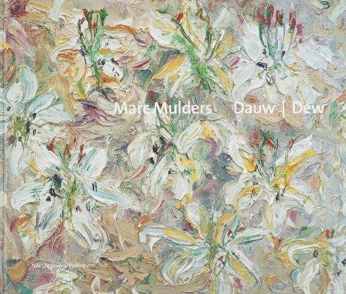 Marc Mulders: Dauw/Dew: Jager, Hans den Hartog, Otten, Willem Jan, S�t�, Wilma