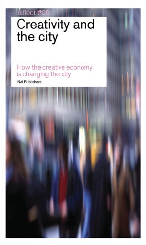 9789056624613: Creativity and the City: How the Creative Economy is Changing the City (Reflect) (No. 5)