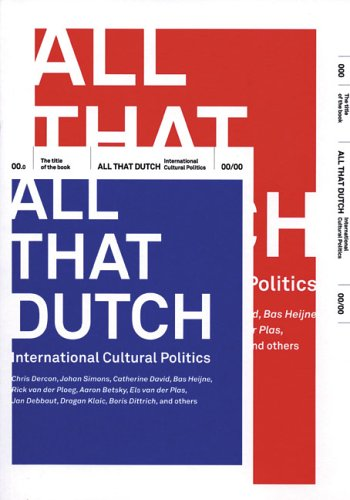 9789056624637: All that Dutch: International Cultural Politics