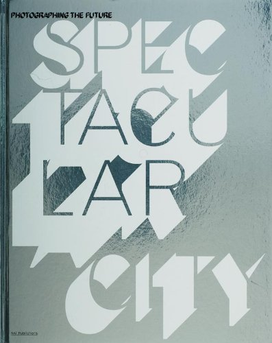 9789056625184: Spectacular City: Photographing the Future