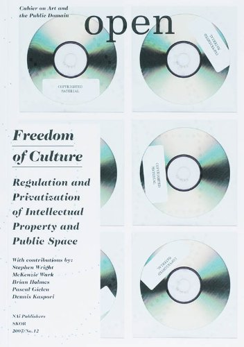 9789056625580: Open 12: Freedom of Culture: Regulation and Privatization of Intellectual Property and Public Space (Open 2007/No. 12)