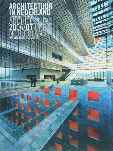 Architectuur In Nederland Jaarboek/Yearbook Architecture 2006/07 In: Bakker, Daan (Editor)/
