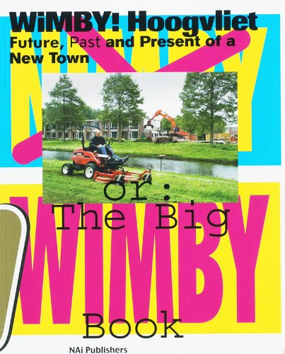 9789056625955: Wimby! Hoogvliet: The Future, Past and Present of a New Town: The Future, Past and Present of a Satellite Town (WIMBY! Hoogvliet: future, past and present of a new town)