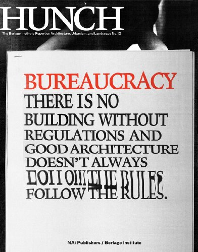 9789056626907: Hunch 12: Bureaucracy: There is No Building Without Regulations and Good Architecture Doesn't Always Follow the Rules.