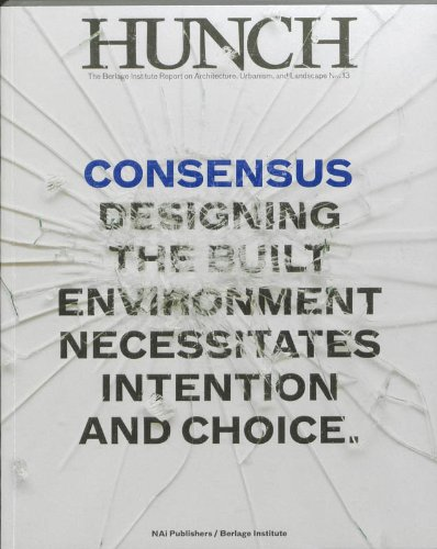 9789056627188: Hunch 13: Consensus: Designing the Built Environment Necessitates Intention and Choice