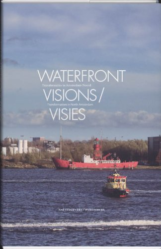 9789056627300: Waterfront Visions: Transformations in North Amsterdam