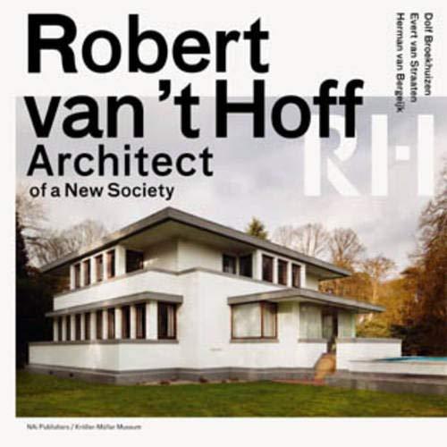 Robert van 't Hoff: Architect of a New Society: Dolf Broekhuizen