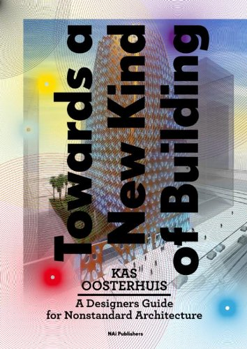 9789056627638: Towards a New Kind of Building: A Designers Guide for Non-Standard Architecture