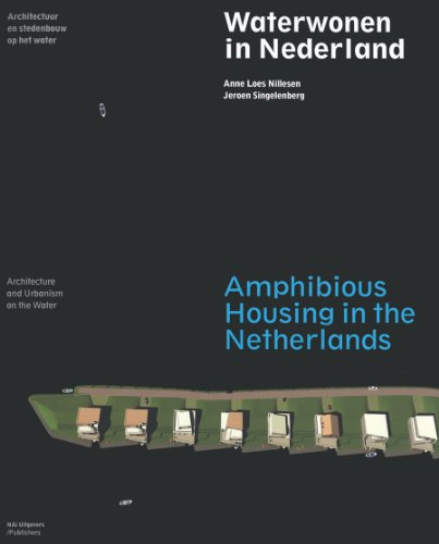 Amphibious Housing in the Netherlands: Architecture and: Nillesen, Anne Loes;