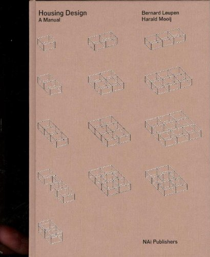 Housing Design: A Manual: Bernard Leupen; Harald
