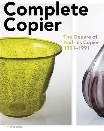 Complete Copier: The Oeuvre of A.O. Copier 1901-1991: Copier, A.O.