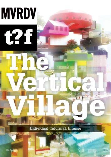 The Vertical Village: Individual, Informal, Intense: MVRDV & t?f (The Why Factory)