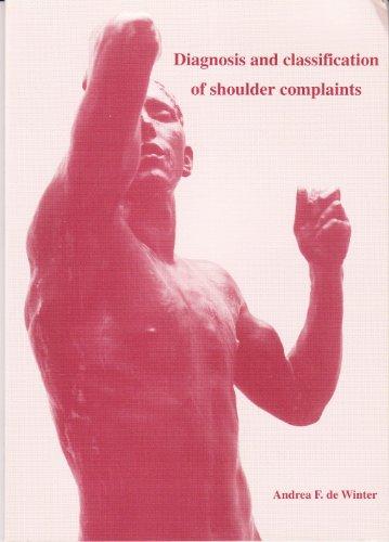 Diagnosis & Classification of Shoulder Complaints [Paperback] by Andrea F de .