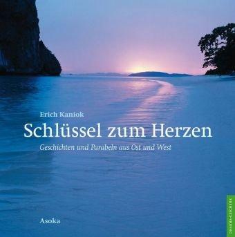 9789056702496: Schlüssel zum Herzen: Geschichten und Parabeln aus Ost und West