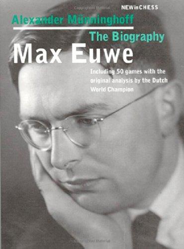 Max Euwe: The Biography: Munninghoff, Alexander