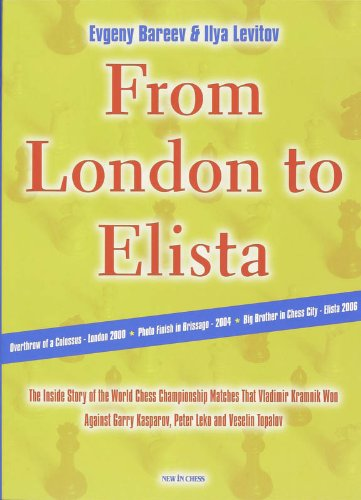 9789056912192: From London to Elista: The Inside Story of the Three Matches That Vladimir Kramnik Played for the World Chess Title