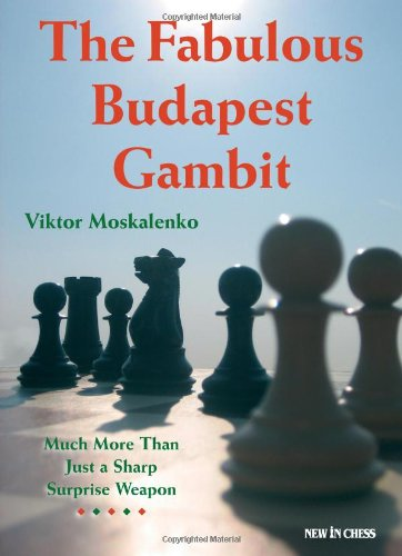 9789056912246: The Fabulous Budapest Gambit: Much More Than Just a Sharp Surprise Weapon