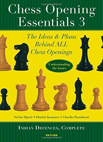 Chess Opening Essentials: Stefan Djuric, Dimitri Komarov, Claudio Pantaleoni