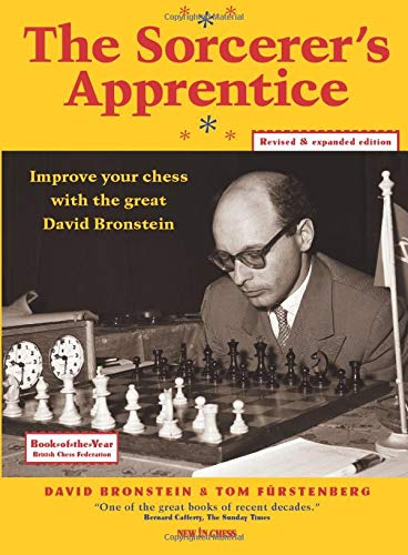 The Sorcerer's Apprentice: Improve Your Chess with the Great David Bronstein (New in Chess) (9789056912727) by David Bronstein
