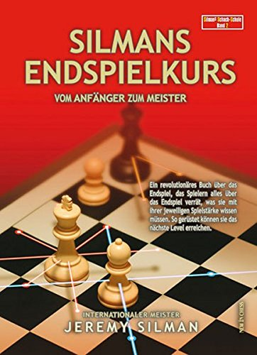 Silmans Endspielkurs: Vom Anfänger zum Meister (9789056912765) by Silman, Jeremy